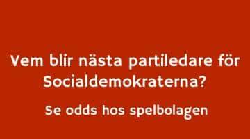 Skylt med texten: Vem blir nästa partiledare för Socialdemokraterna? Se odds hos spelbolagen